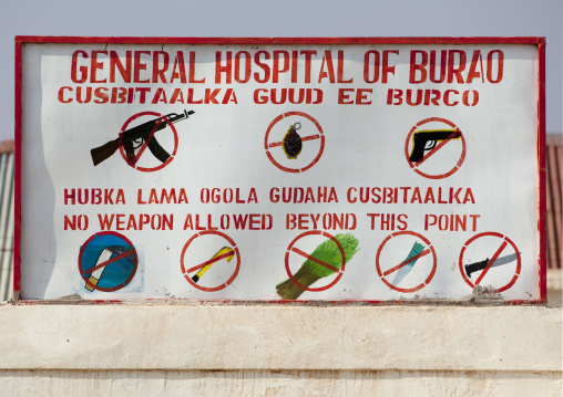 A sign prohibiting the use of tobacco, Drugs  and weapons in the general hospital of burao , Burao, Somaliland